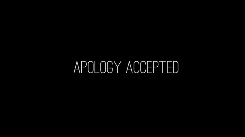 Apology Accepted.